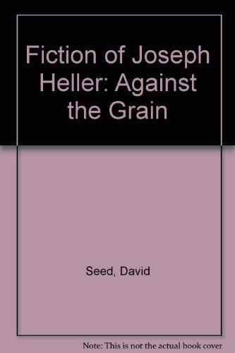 9780333460856: Fiction of Joseph Heller: Against the Grain