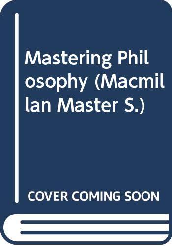 9780333460962: Mastering Philosophy (Macmillan Master)