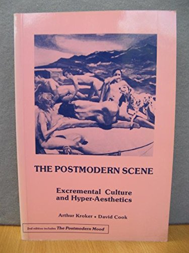 9780333461808: The Postmodern Scene: Excremental Culture and Hyper-aesthetics (Culture Texts)