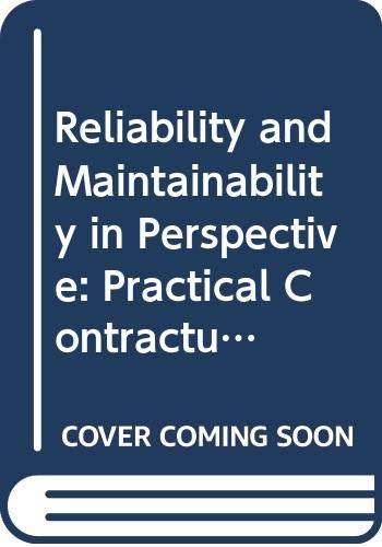 9780333462058: Reliability and Maintainability in Perspective: Practical Contractual Commercial and Software Aspects