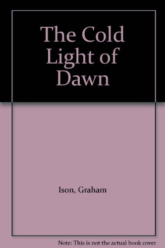 9780333462126: The Cold Light of Dawn
