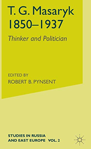 9780333462461: T.G.Masaryk (1850-1937): Volume 1: Thinker and Politician: Thinker and Critic v. 2 (Studies in Russia and East Europe)
