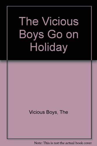 9780333462942: The Vicious Boys Go on Holiday