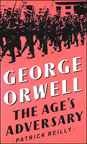 9780333462959: George Orwell: The Age's Adversary