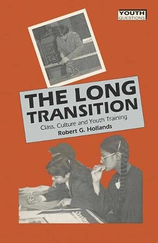 9780333463741: The Long Transition: Class, Culture and Youth Training (Youth questions)