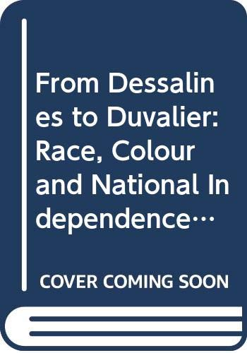 9780333463895: From Dessalines to Duvalier: Race, Colour and National Independence in Haiti (Warwick University Caribbean Studies)