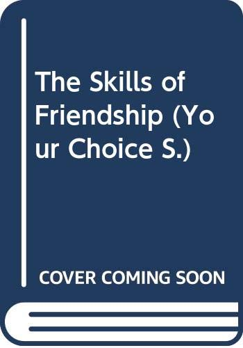 9780333464236: The Skills of Friendship (Your Choice)