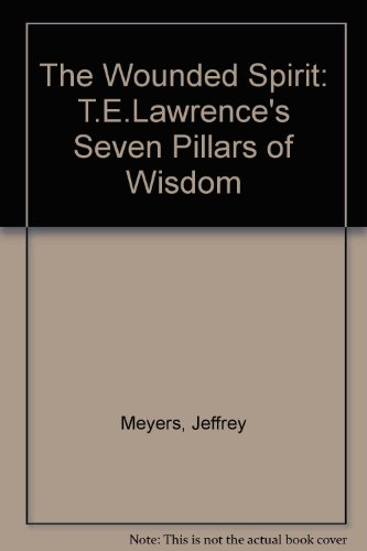 9780333464496: The Wounded Spirit: T.E.Lawrence's