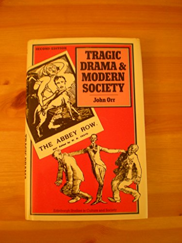 Tragic Drama and Modern Society (Edinburgh Studies in Sociology): Orr, John