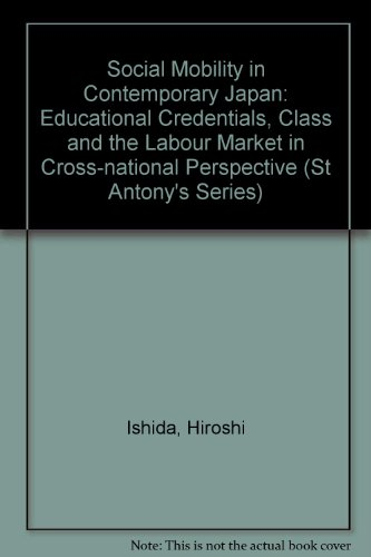 9780333464625: Social Mobility in Contemporary Japan: Educational Credentials, Class and the Labour Market in Cross-national Perspective (St Antony's Series)