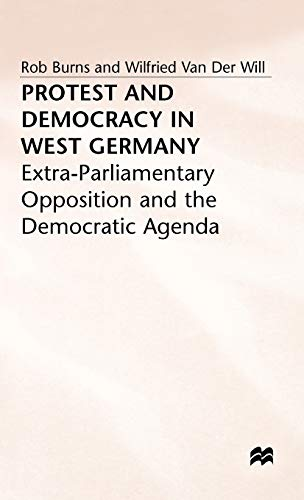 9780333464847: Protest and Democracy in West Germany: Extra-Parliamentary Opposition and the Democratic Agenda
