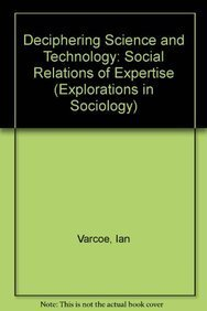 9780333465554: Deciphering Science and Technology: Social Relations of Expertise (Explorations in Sociology)