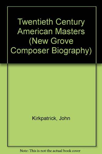 9780333465837: Twentieth Century American Masters (New Grove Composer Biography)
