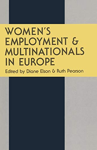 Women's Employment and Multinationals in Europe (033346706X) by R. Pearson; D. Elson