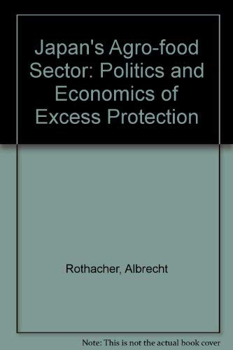 9780333467992: Japan's Agro-food Sector: Politics and Economics of Excess Protection