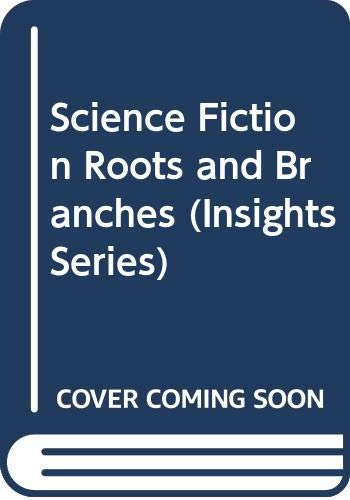 Science Fiction Roots and Branches (Insights): Garnett, Rhys, Ellis,