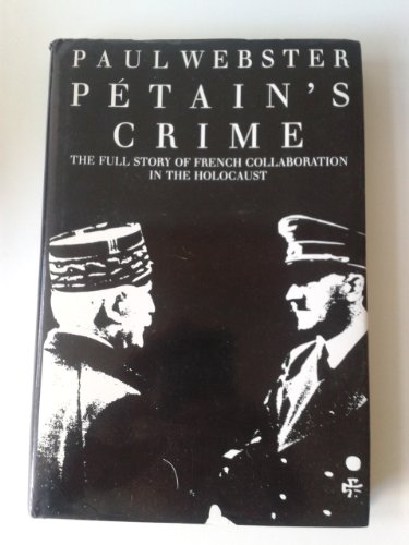 9780333469132: Petain's Crime: The Full Story of French Collaboration in the Holocaust