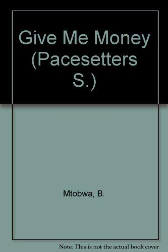 9780333469828: Pacesetters;Give Me Money