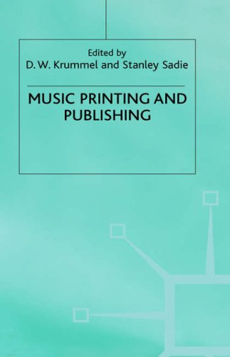 MUSIC, PRINTING AND PUBLISHING: Krummel, Donald W. and Stanley Sadie, editors