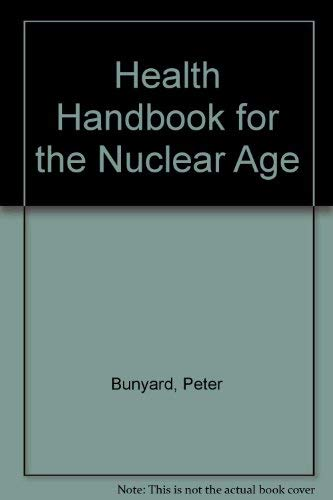 Health Handbook for the Nuclear Age: Peter Bunyard