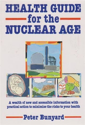 Health Guide for the Nuclear Age: Bunyard, Peter