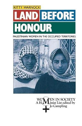 Land Before Honour : Palestinian Women in: Warnock, Kitty