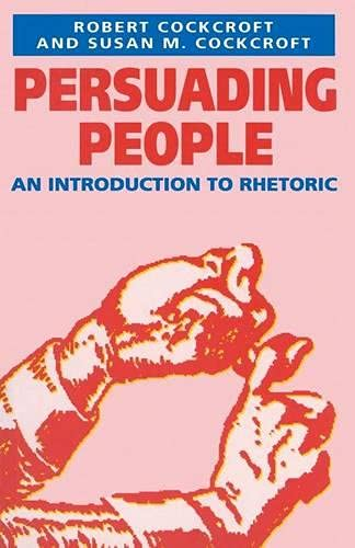 9780333471630: Persuading People: An Introduction to Rhetoric