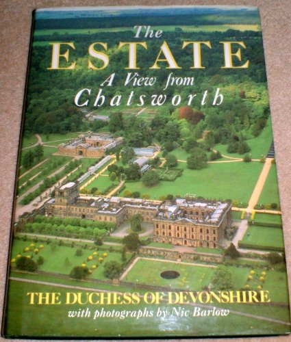 The Estate: A View from Chatsworth. [Signed by Deborah Devonshire].: Devonshire, Deborah. Duchess ...