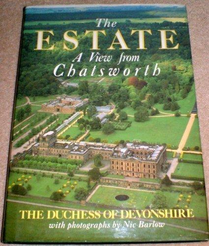 The Estate: A View from Chatsworth. [Signed by Deborah Devonshire].: Devonshire, Deborah. Duchess ...