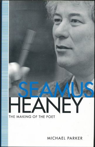 9780333471814: SEAMUS HEANEY: THE MAKING OF THE POET