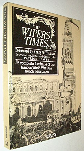 The Wipers Times: A Complete Facsimile Of