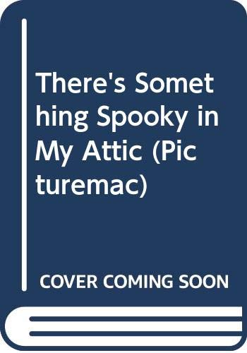 9780333473474: There's Something Spooky in My Attic (Picturemac)