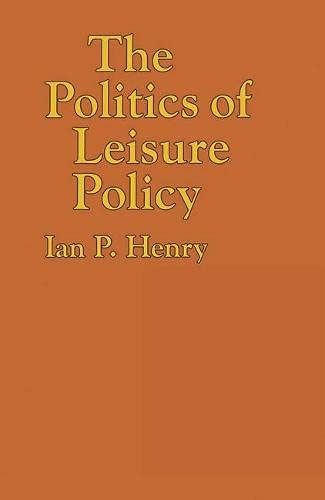 9780333473849: The politics of leisure policy