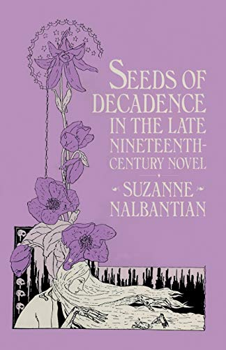 9780333474006: Seeds of Decadence in the Late Nineteenth-Century Novel: A Crisis in Values