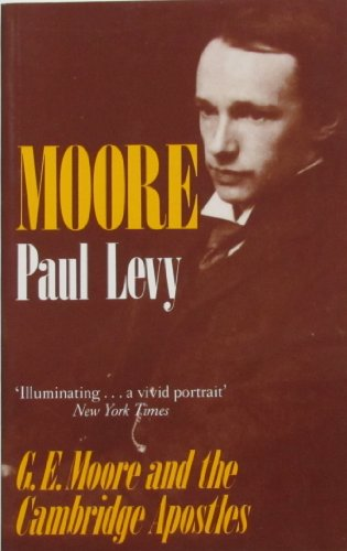 9780333474525: Moore: G. E. Moore and the Cambridge Apostles