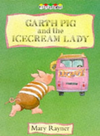 Garth Pig and the Icecream Lady (Picturemacs S.): Mary Rayner