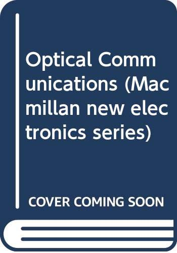 9780333475126: Optical Communications (Macmillan New Electronics Series)