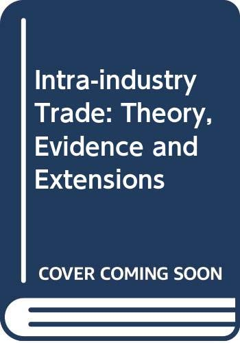 Intra-industry Trade: Theory, Evidence and Extensions: Tharakan, P.K.M. Kol,