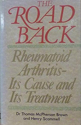 9780333475164: The Road Back: Rheumatoid Arthritis - Its Cause and Its Treatment