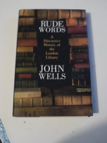 9780333475195: Rude Words: A Discursive History of the London Library