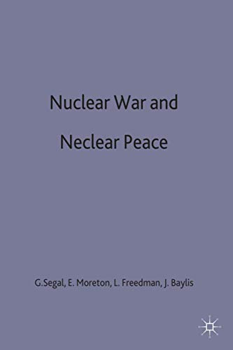 Nuclear War and Nuclear Peace (0333476115) by John Baylis; Lawrence Freedman; Edwina Moreton; Gerald Segal