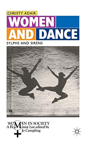 9780333476253: Women and Dance: Sylphs and Sirens (Women in Society: A Feminist List)