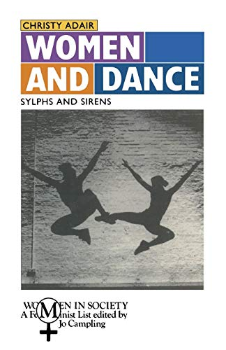 Women and Dance: Sylphs and Sirens (Women in Society): Christy Adair