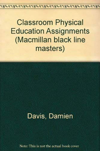 9780333477564: Classroom Physical Education Assignments (Macmillan black line masters)
