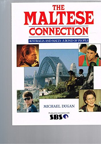 9780333478202: The Maltese connection: Australia and Malta, a bond of people
