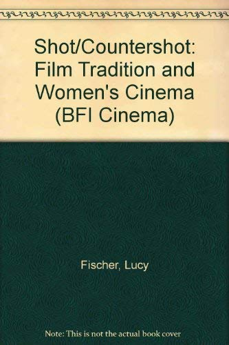 9780333480601: Shot/Countershot: Film Tradition and Women's Cinema (BFI Cinema)
