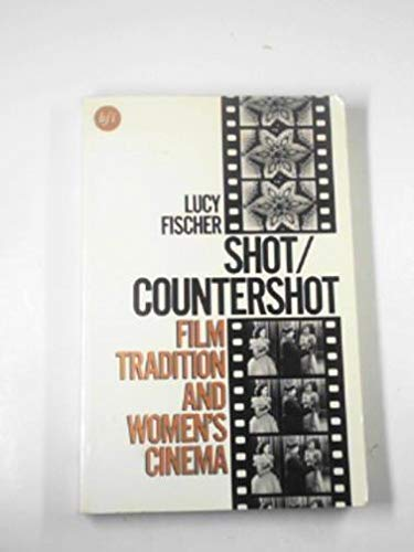 9780333480618: Shot/Countershot: Film Tradition and Women's Cinema (BFI Cinema)