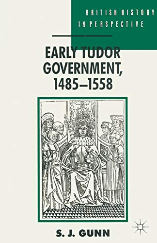 9780333480656: Early Tudor Government, 1485-1558