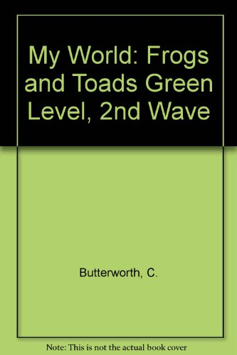 My World: Frogs and Toads Green Level,: C. Butterworth
