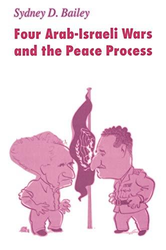 Four Arab-Israeli Wars and the Peace Process: Bailey, Sydney D.